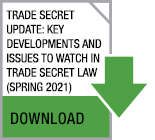 Click here for Trade Secrets Update 2021